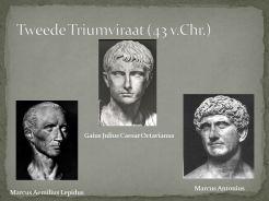 Gaius Julius Caesar Octavianus. Marcus Antonius. Marcus Aemilius Lepidus.