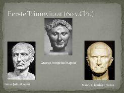 Gnaeus Pompeius Magnus. Gaius Julius Caesar. Marcus Licinius Crassus.