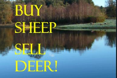 Buy sheep, selldeer.